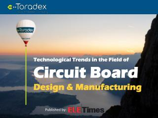 Technological Trends in the Field of Circuit Board Design and Manufacturing