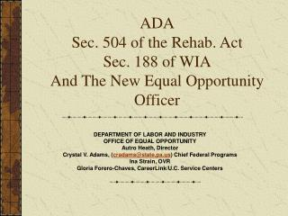 ADA Sec. 504 of the Rehab. Act Sec. 188 of WIA And The New Equal Opportunity Officer