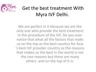 Get the best treatment With Myra IVF Delhi.