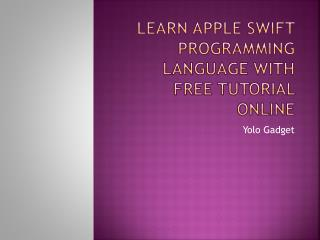 Learn Apple Swift Programming Language with Free Tutorial
