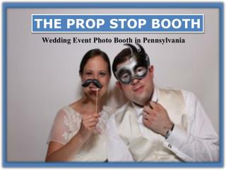 Best wedding Photo Booth in the Pennsylvania area - The Prop Stop Booth