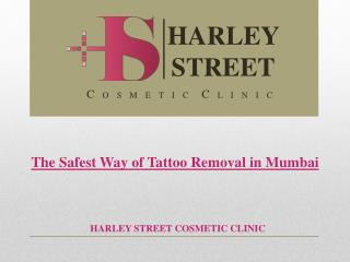The Safest Way Of Tattoo Removal In Mumbai