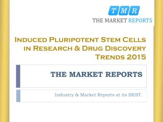 Recent Pluripotent Stem Cells in Research & Drug Discovery Trends 2015 Reports