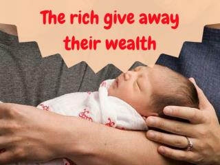 The rich give away their wealth