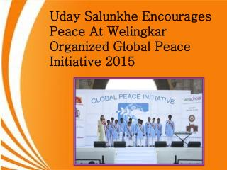 Uday Salunkhe Encourages Peace At Welingkar Organized Global Peace Initiative 2015