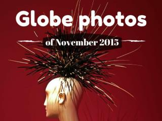 Globe photos of November 2015
