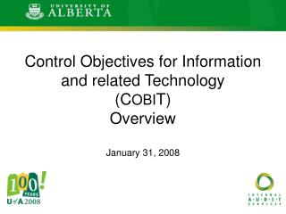 Control Objectives for Information and related Technology  (C OBI T) Overview