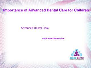 Importance of advanced dental care for children