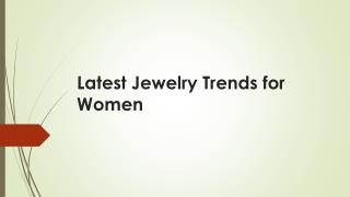 Latest Jewelry Trends for Women