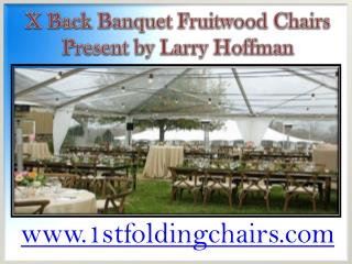 X Back Banquet Fruitwood Chairs Present by Larry Hoffman