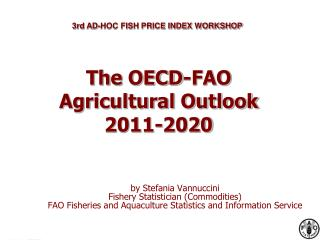 The OECD-FAO Agricultural Outlook 2011-2020