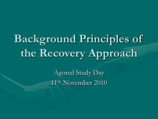 Background Principles of the Recovery Approach