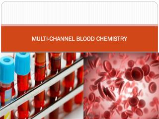 MULTI-CHANNEL BLOOD CHEMISTRY