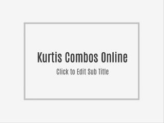 Kurtis Combos Online