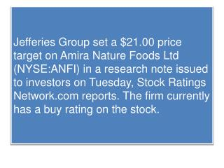 Amira Nature Foods Ltd. Given a $21.00 Price Target at Jefferies Group (ANFI)