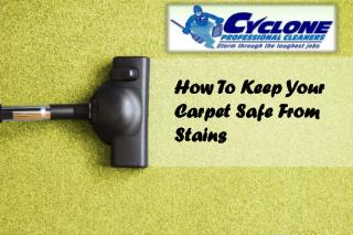 How To Keep Your Carpet Safe From Stains