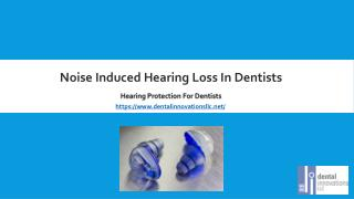 Noise Induced Hearing Loss In Dentists | Ear Protection For Dentists