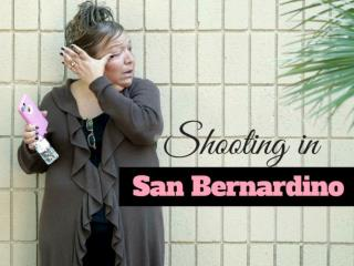 Shooting in San Bernardino