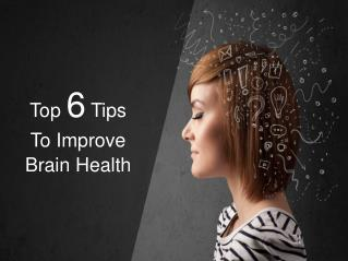 Top 6 Tips To Improve Brain Health