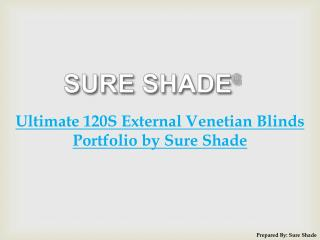 Ultimate 120S External Venetian Blinds Portfolio by Sure Shade