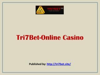 Tri7Bet-Online Casino