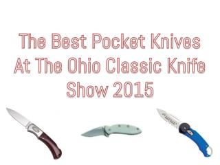 The Best Pocket Knives At The Ohio Classic Knife Show 2015