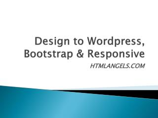 HTMLAngles - PSD to Responsive,Design to Bootstrap,Design to Wordpress