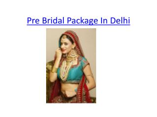 Pre Bridal Makeup In Delhi