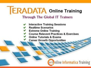 Teradata Online training Under the Guidance of Experienced Trainers