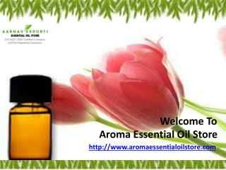 Buy Best Quality of Essential Oil @ Aroma Essential Oil Store!!
