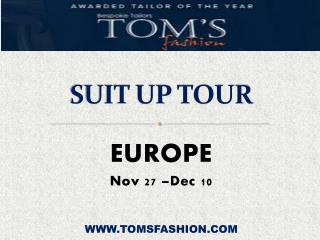 Toms Fashion - Visit to Europe on November 27 to December 10