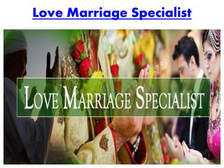 Love marriage specialist