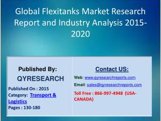 Global Flexitanks Market 2015 Industry Analysis, Research, Trends, Growth and Forecasts