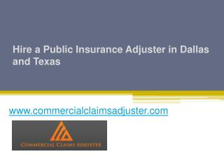 Hire a Public Insurance Adjuster in Dallas and Texas - Call at 1-844-682-5246