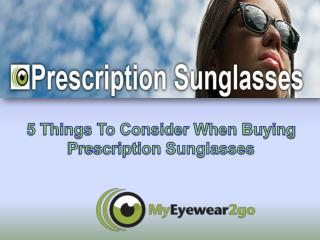 5 Things To Consider When Buying Prescription Sunglasses