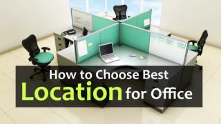How to Choose Best Location for Office