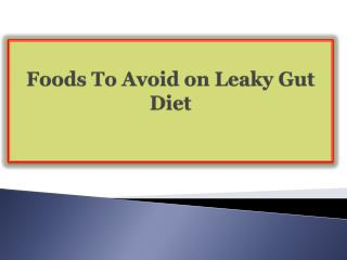 Foods To Avoid on Leaky Gut Diet