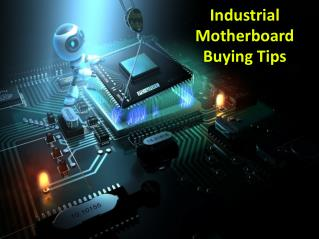Industrial motherboard buying tips