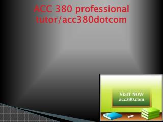 ACC 380 Successful Learning/acc380.com