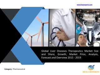 Liver Diseases Therapeutics Market Research Reports 2015
