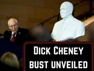 Dick Cheney bust unveiled