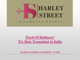Tired Of Baldness? Try Hair Transplant in India
