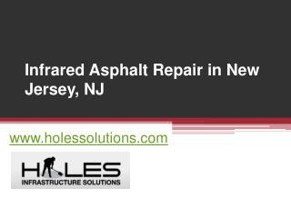 Infrared Asphalt Repair NJ - www.holessolutions.com