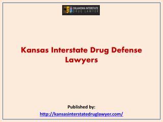 Kansas Interstate Drug Defense Lawyers