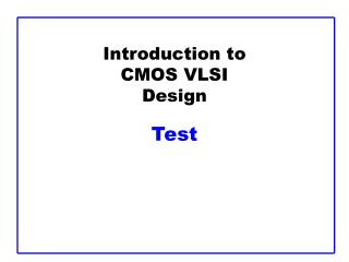 Introduction to CMOS VLSI Design Test