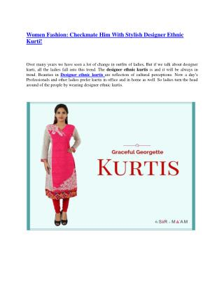Women Fashion: Checkmate Him With Stylish Designer Ethnic Kurti!