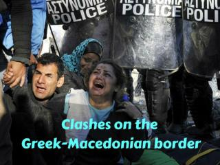 Clashes on the Greek-Macedonian border