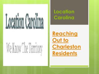 Location Carolina – Reaching Out to Charleston Residents