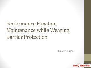 Performance Function Maintenance while Wearing Barrier Protection