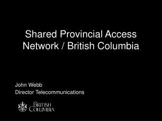 Shared Provincial Access Network / British Columbia